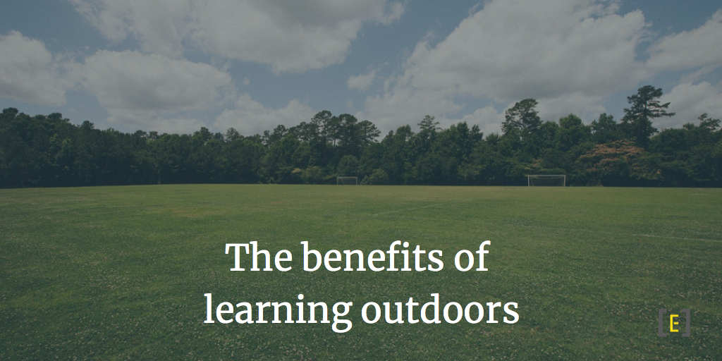 The benefits of learning outdoors
