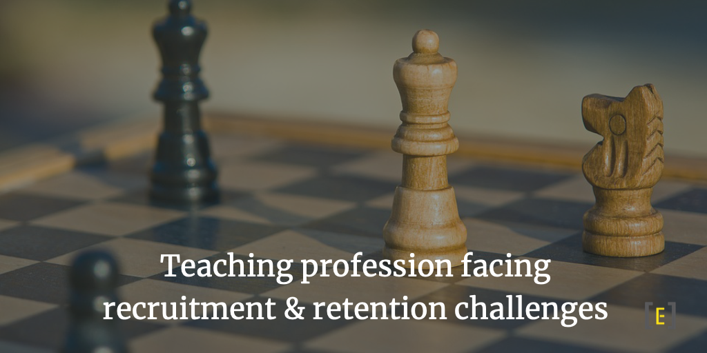 Teaching Profession facing recruitment & retention challenges