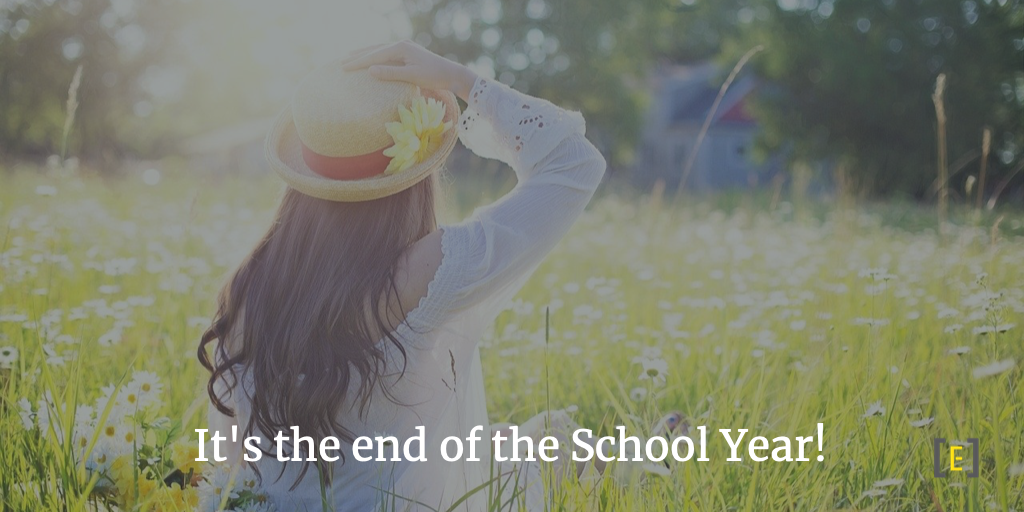 It's the end of the School Year!