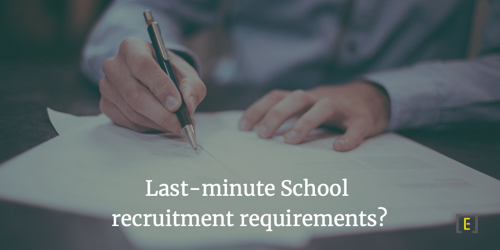Last-minute School recruitment requirements?