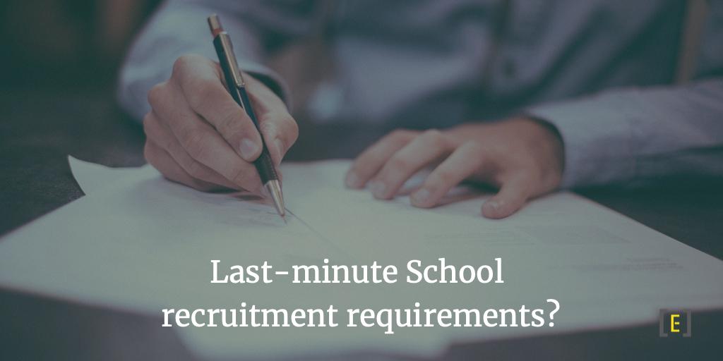 Last-minute School recruitment requirements?