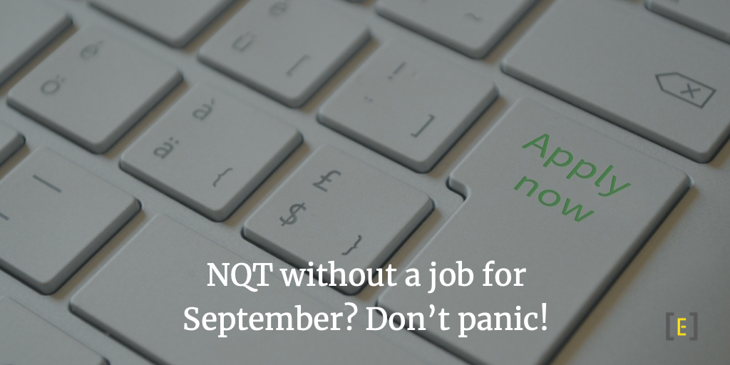 NQT without a job for September? Don't panic!
