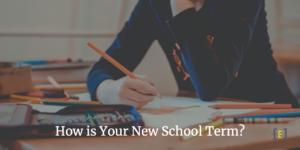 How is Your New School Term?
