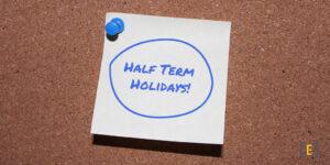 Half Term Holidays