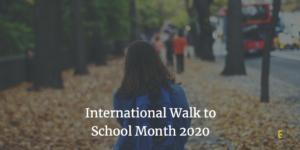 International Walk to School Month 2020