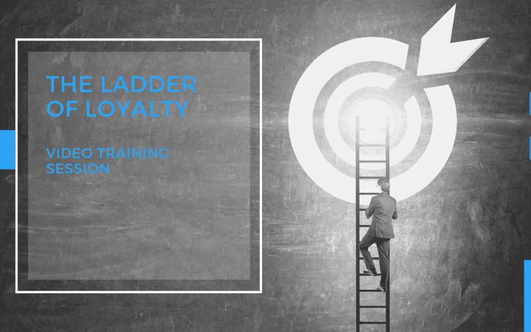 ladder of loyalty video training
