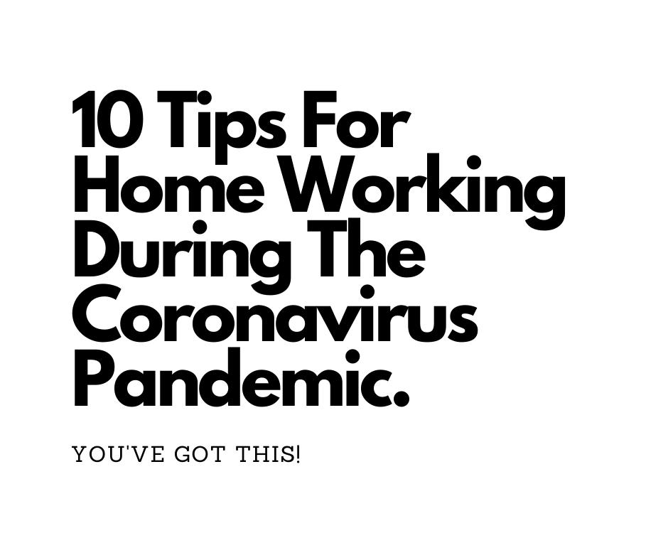 10 Ways To Work From Home During The Coronavirus Pandemic.