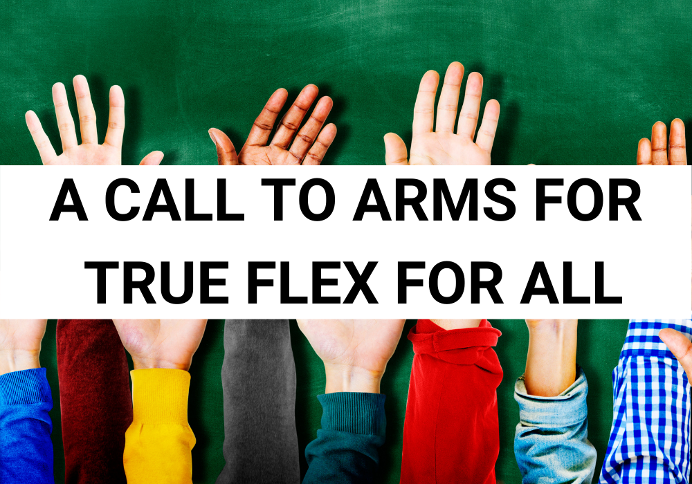 A Call to Arms for True Flex for All