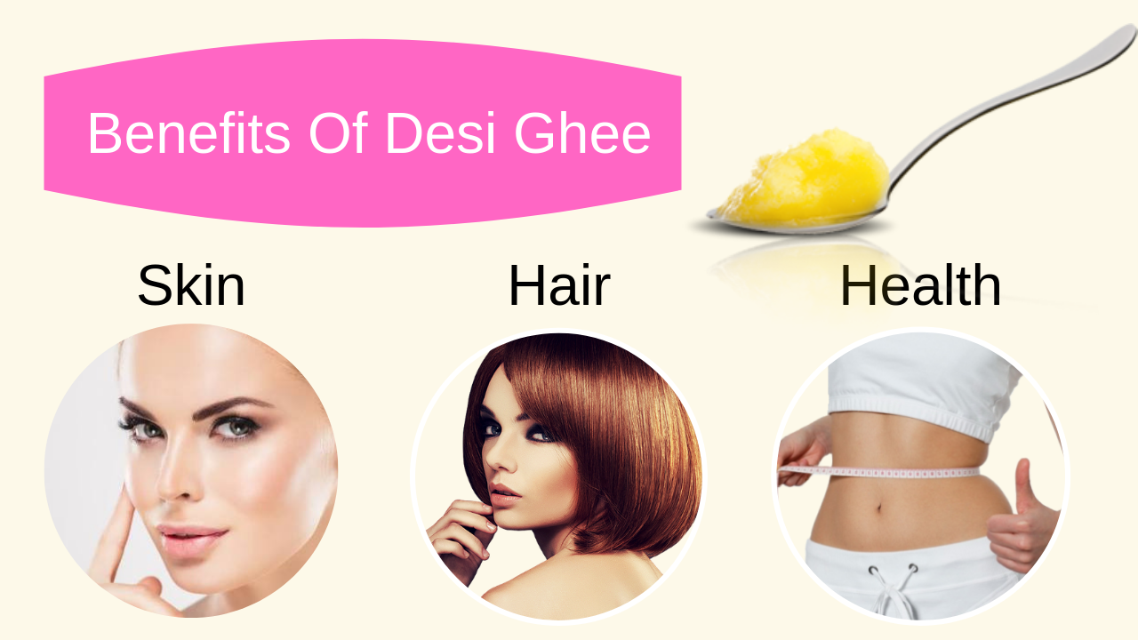 Benefits of Desi Ghee for skin, hair and health