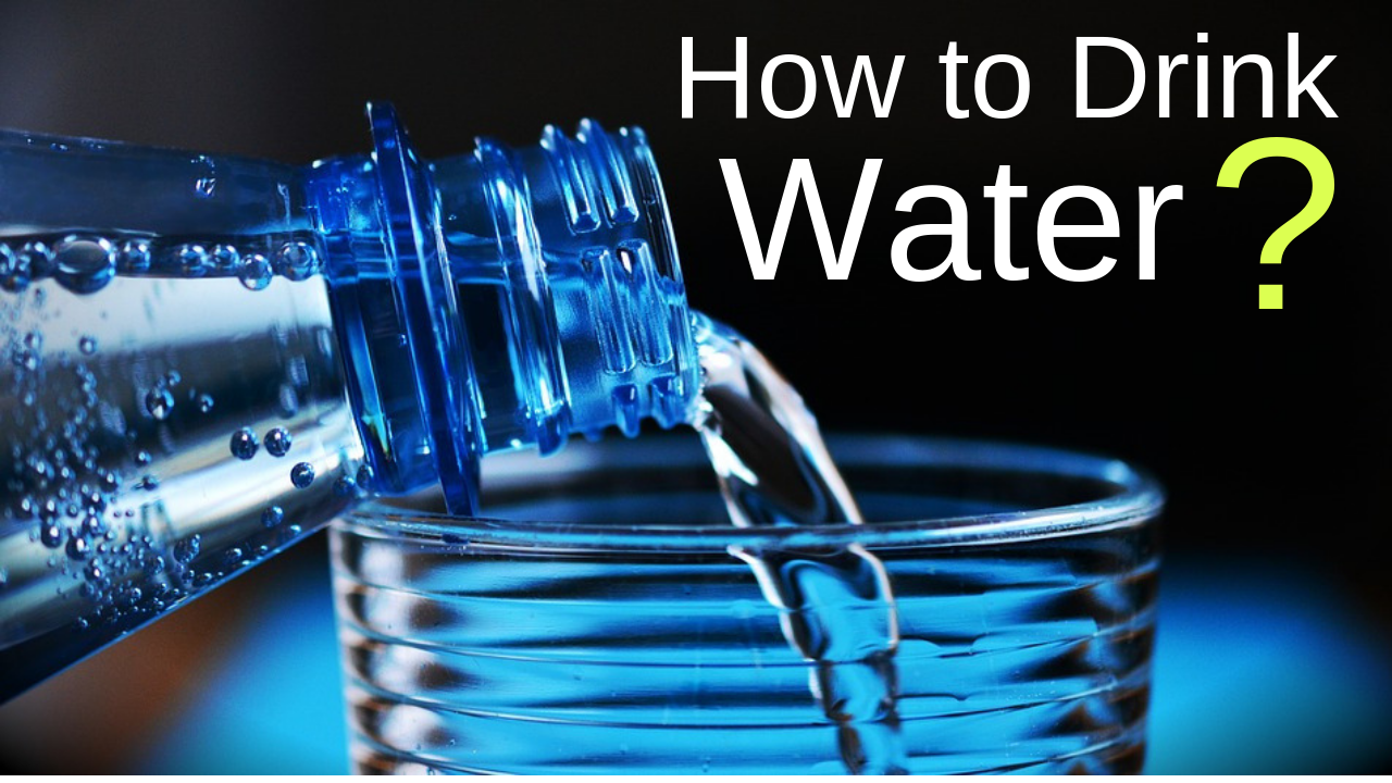 How to Drink Water Correctly to stay fit