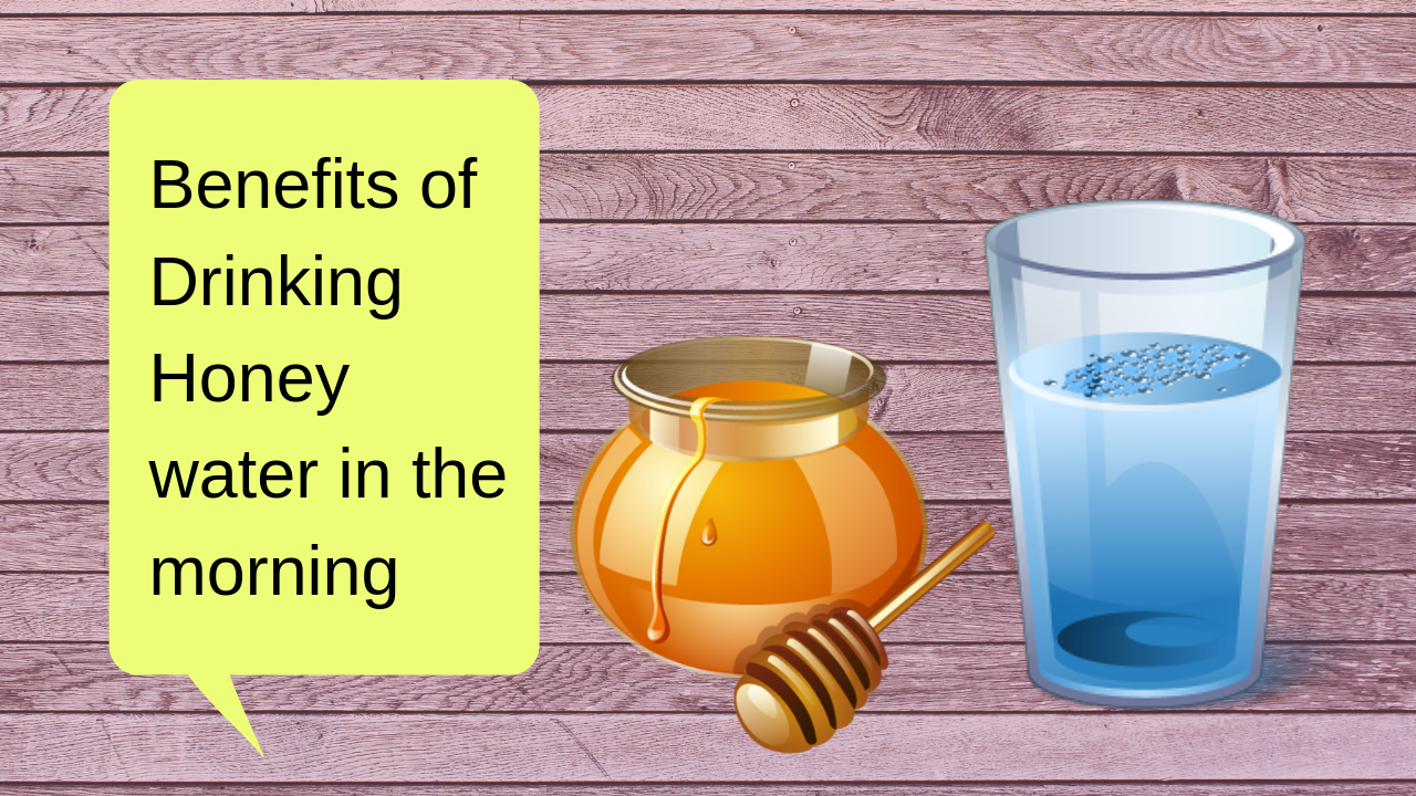 Benefits of Drinking Honey Water Empty Stomach