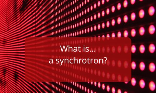 What is… a Synchrotron?