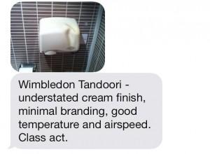 Wimbledon Tandoori hand dryer