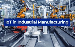 IoT in Industrial Manufacturing