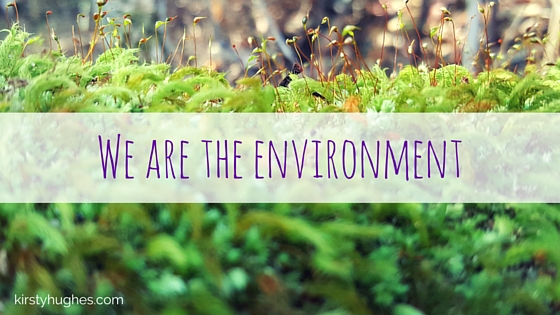 we are the environment