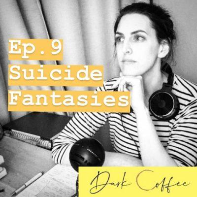 9. Suicide Fantasies
