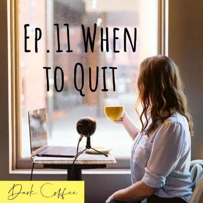 11. When to Quit