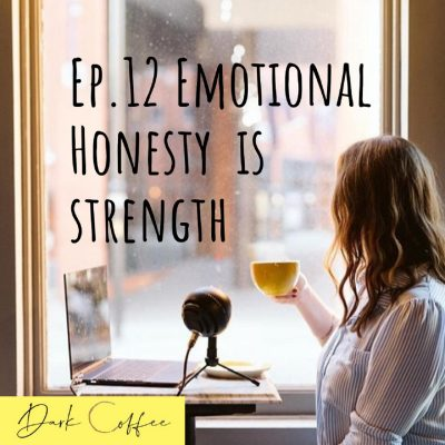 12. Emotional Honesty is Strength