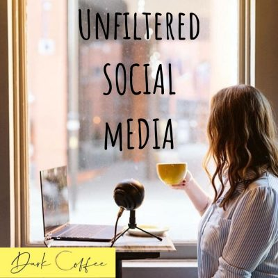 21. Unfiltered Social Media (Part 1)