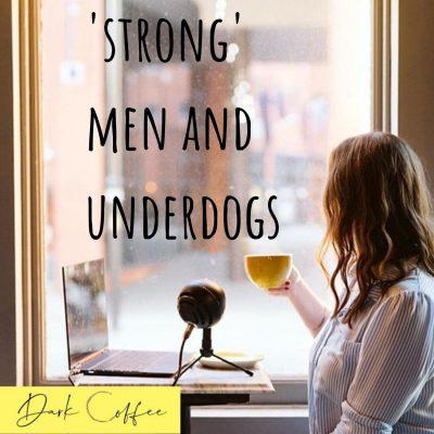 23. 'Strong' Men + Underdogs