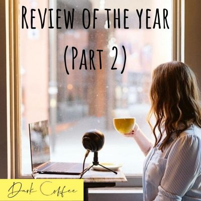 32. Review of the Year (Part 2)