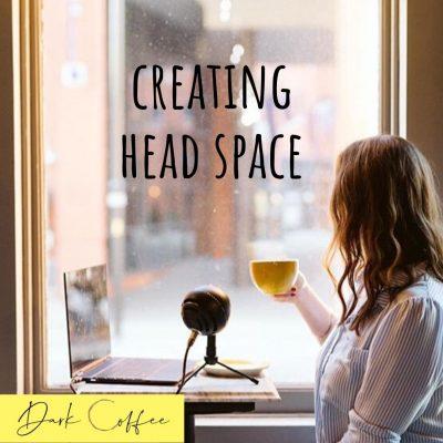 36. Creating head space