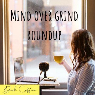 38. Mind Over Grind round-up
