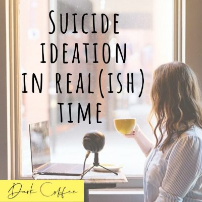 37. Suicide Ideation in Real(ish) Time