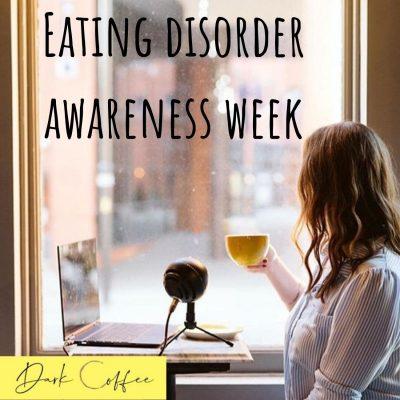39. Eating Disorder Awareness Week