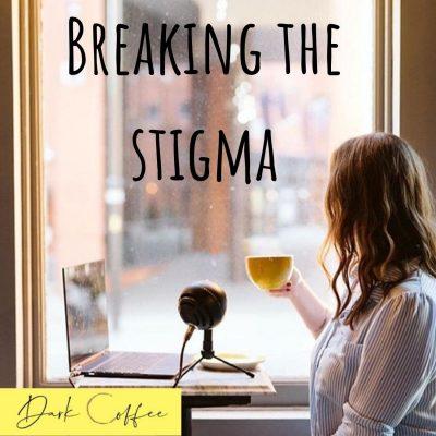 49. Breaking the Stigma