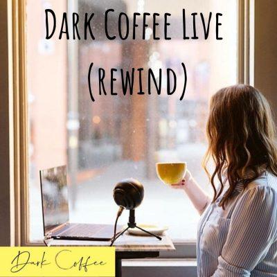 45. Dark Coffee Live Recording