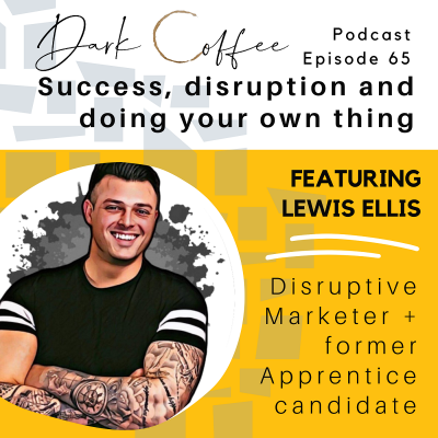 65. Success, disruption and doing your own thing