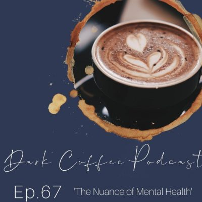 67. The Nuance of Mental Health