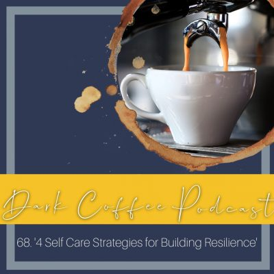 68. 4 Self Care Strategies for Building Resilience