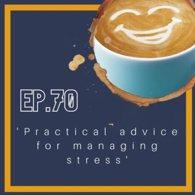 71. Practical Advice for Managing Stress