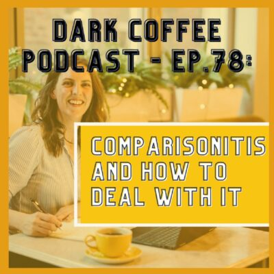 Comparisonitis and how to deal with it