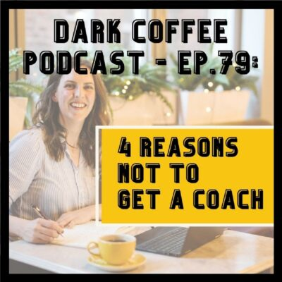 4 reasons NOT to get a coach