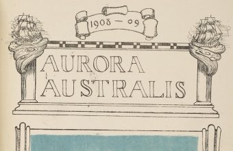 Aurora Australis was the first book ever published in Antarctica during Ernest Shackleton's expedition to the Sputh Pole in 1907-09