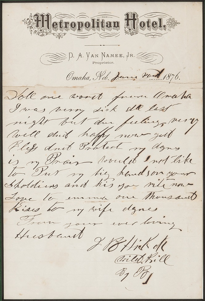 The letter was written just a few weeks before Hickok was murdered during a poker game in the notorious town of Deadwood