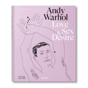 The Wick - Andy Warhol: Love, Sex and Desire, Drawings 1950-1962 by Taschen