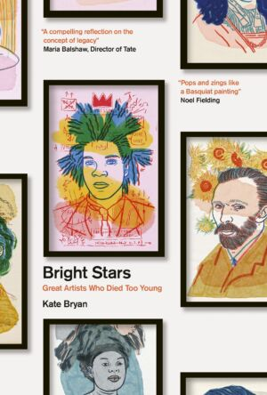 The Wick - Book Bright Stars: Great Artists Who Died Too Young, Kate Bryan