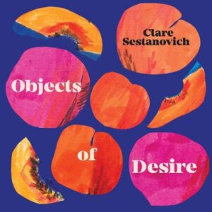 The Wick - Objects 'Objects of Desire' by Clare Sestanovich