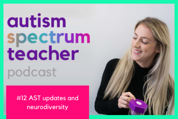 #12 AST updates and neurodiversity autism spectrum teacher podcast