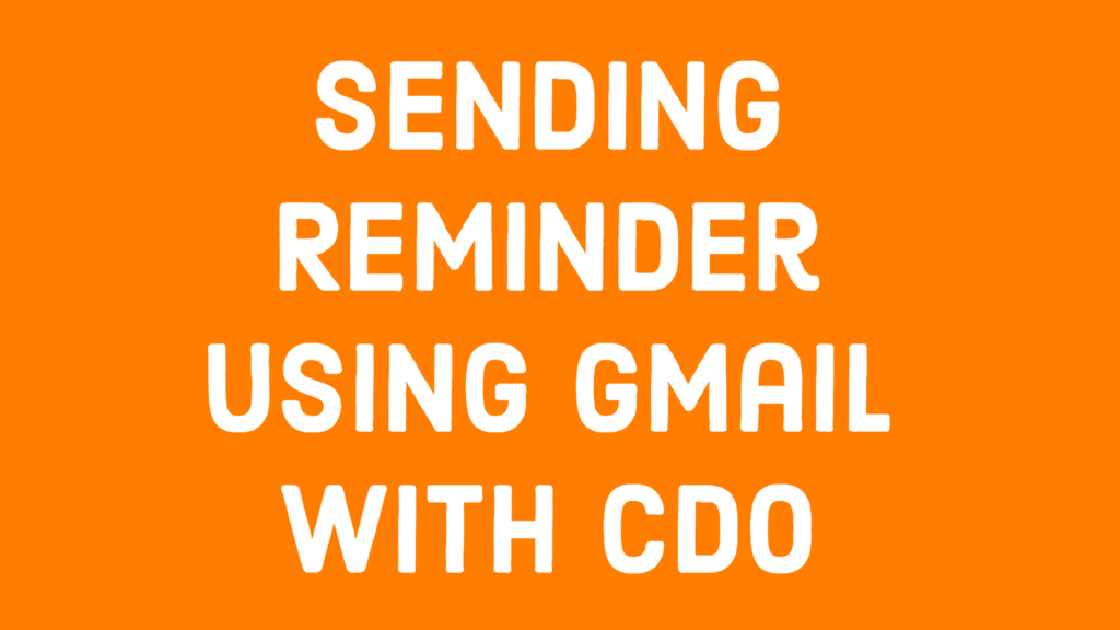 How to send reminder mail from Excel using Gmail SMTP server with CDO and VBA