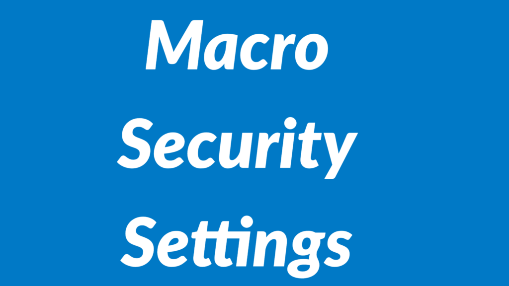 Macro security Settings