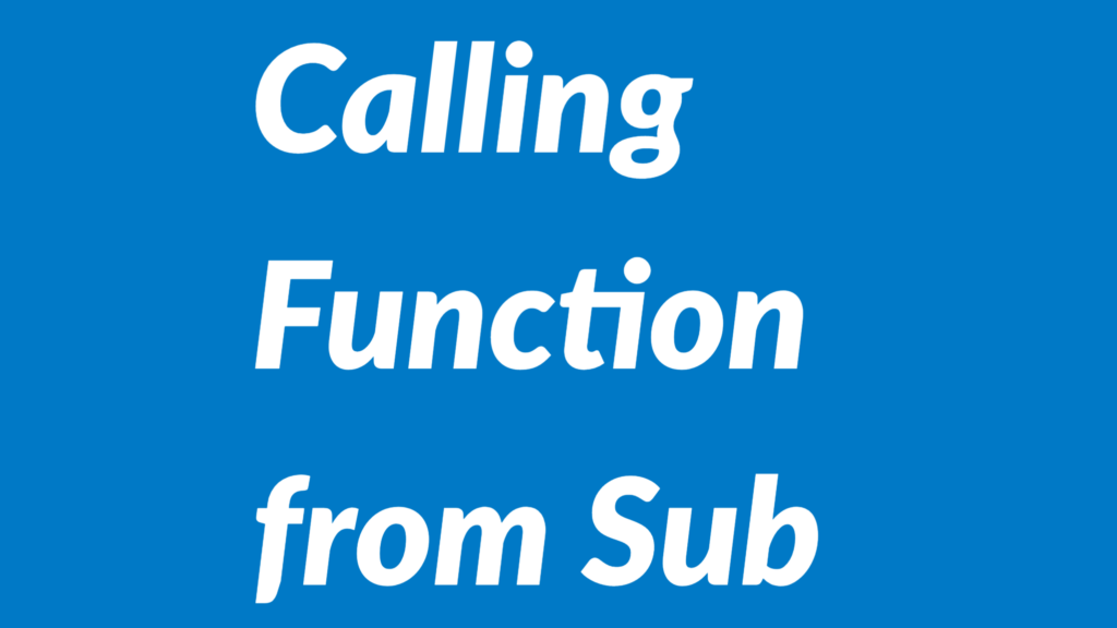 How to call a function from a sub routine in Excel VBA