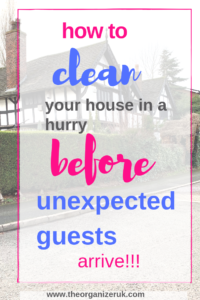 quick clean your house before unexpected guests.