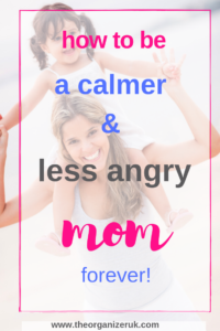 How to be a calmer and less angry parent.