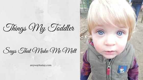 Things My Toddler Says that Make Me Melt