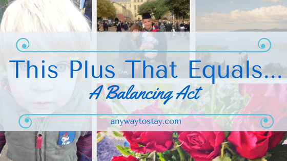 This Plus That Equals…. A Balancing Act